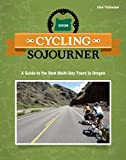 Cycling Sojourner: A Guide to the Best Multi-Day Bicycle Tours in Oregon (Peoples Guide)