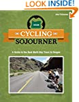 Cycling Sojourner: A Guide to the Bes...