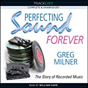 Perfecting Sound Forever: The Story of Recorded Music | [Greg Milner]
