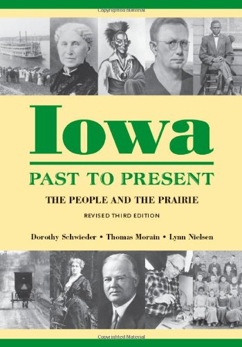 Iowa Past To Present: The People And The Prairie, Revised Third Edition (Iowa And The Midwest Experience)