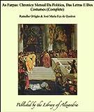 As Farpas: Chronica Mensal Da Politica, Das Letras E Dos Costumes (Complete) (Portuguese Edition)