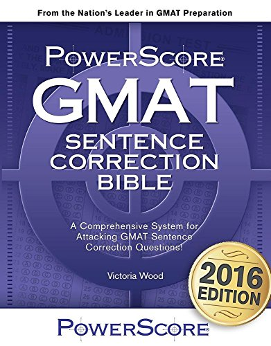 The PowerScore GMAT Sentence Correction Bible, by Victoria Wood