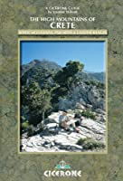 The High Mountains of Crete: A Walking and Trekking Guide: The White Mountains, Psiloritis and Lassithi Ranges (Cicerone Mountain Guide)