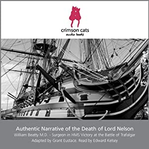 Authentic Narrative of the Death of Lord Nelson Audiobook