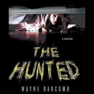 The Hunted | [Wayne Barcomb]