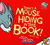 img - for There's a Mouse Hiding In This Book! (Tom and Jerry) book / textbook / text book