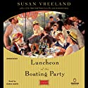 Luncheon of the Boating Party (       UNABRIDGED) by Susan Vreeland Narrated by Karen White