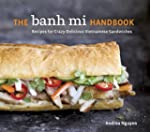 The Banh Mi Handbook: Recipes for Cra...