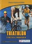 Triathlon s'initier et progresser nou...