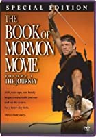 The Book of Mormon Movie: Volume I The Journey
