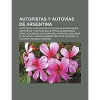 Autopistas y Autov as de Argentina: Autopistas y Autov as de La Ciudad de Buenos Aires, Autopistas y Autov as...