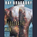 The Illustrated Man (       UNABRIDGED) by Ray Bradbury Narrated by Scott Brick