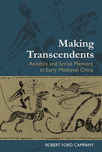 making-transcendents-ascetics-and-social-memory-in-early-medieval-china
