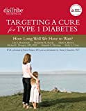 img - for Targeting a Cure for Type 1 Diabetes: How Long Will We Have to Wait? book / textbook / text book