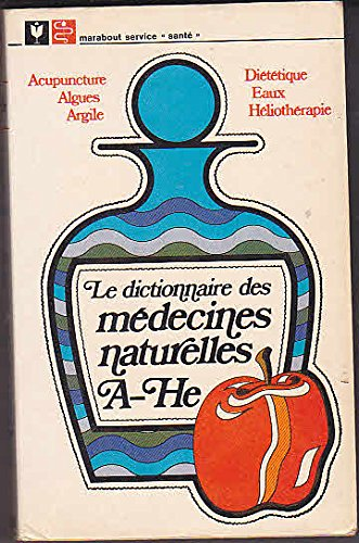 le-dictionnaire-des-medecines-naturelles-tome-i-a-he