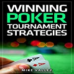 Winning Poker: Tournament Strategies | Mike Valley