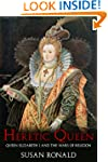 Heretic Queen: Queen Elizabeth I and...