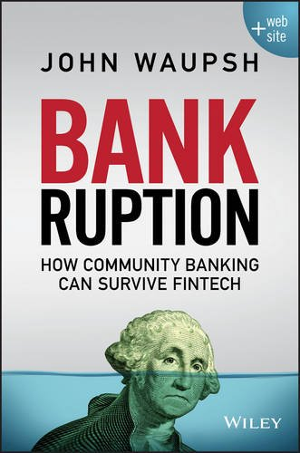 Bankruption: How Community Banking Can Survive Fintech (Service Failure compare prices)