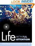 Life with Full Attention: A Practical...