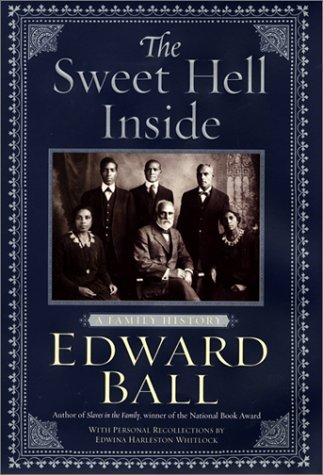 The Sweet Hell Inside: A Family History by Edward Ball (2001-10-01)