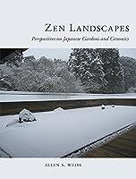 Zen Landscapes: Perspectives on Japanese Gardens and Ceramics