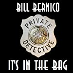 It's in the Bag: Cooper Collection 001 (       UNABRIDGED) by Bill Bernico Narrated by Coleman Ford