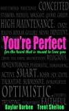 img - for You're Perfect: for the Heart that's meant to Love You book / textbook / text book