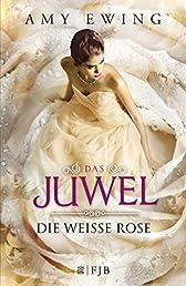 Das Juwel: Die Weiße Rose