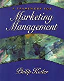 A Framework for Marketing Management with Pin Card (0273677764) by Kotler, Philip