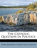 The Catholic Question In Politics