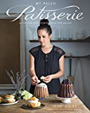 My Paleo Patisserie: An Artisan Approach to Grain Free Baking