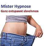 Ganz entspannt abnehmen    Mister Hypnose