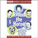 Round the Horne: Volume 6  by Kenneth Horne, more Narrated by Kenneth Horne, Kenneth Williams, Betty Marsden, Hugh Paddick