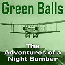 Green Balls: The Adventures of a Night Bomber Audiobook by Paul Bewsher Narrated by Felbrigg Napoleon Herriot