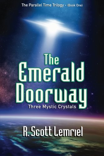 The Emerald Doorway: Three Mystic Crystals (The Parallel Time Trilogy) (Volume 1)