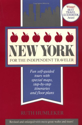 New York for the Independent Traveler: Fun Self-Guided Tours with Special Maps, Step-by-Step Itineraries and Floor Plans (Independent Traveler series)