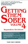 Getting Them Sober: Vol 4 : Separatio...