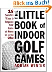 The Little Book of Indoor Golf Games:...