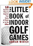 Little Book Of Indoor Golf Games: 18...