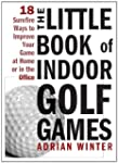The Little Book of Indoor Golf Games:...
