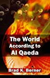 img - for The World According to Al Qaeda book / textbook / text book