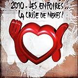 2010 Les Enfoir�s... La Crise De Nerfs ! (2 CD)par Les Enfoir�s