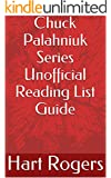 Chuck Palahniuk Series Unofficial Reading List Guide (Hart Roger's Reading List Guides Book 55)