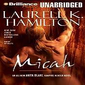 Micah: Anita Blake, Vampire Hunter, Book 13 | [Laurell K. Hamilton]