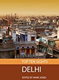 Top Ten Sights: Delhi