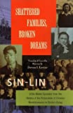 img - for Shattered Families, Broken Dreams: Little Known Episodes from the History of the Persecution of Chinese Revolutionaries in Stalin's Gulag book / textbook / text book