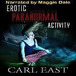 Erotic Paranormal Activity | Carl East