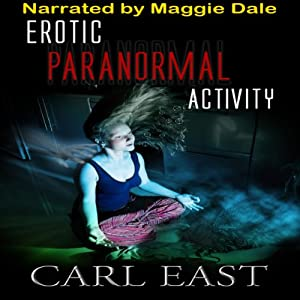 Erotic Paranormal Activity | [Carl East]