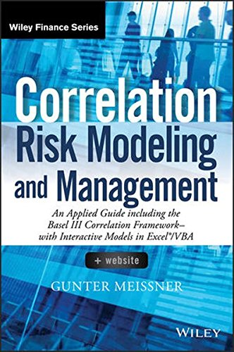 Correlation Risk Modeling and Management, + Website: An Applied Guide including the Basel III Correlation Framework - With Interactive Models in Excel / VBA (Wiley Finance) (Risk Modeling compare prices)