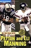 On the Field with...Peyton and Eli Manning (Matt Christopher Sports Biographies) (031603696X) by Christopher, Matt